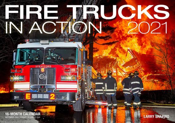 Fire Trucks in Action 2021: 16-Month Calendar - September 2020 through December 2021 Cover Image