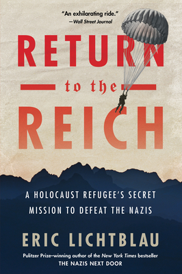 Return to the Reich: A Holocaust Refugee's Secret Mission to Defeat the Nazis Cover Image