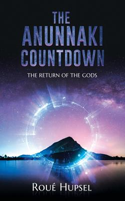 The Anunnaki Countdown: The Return of the Gods Cover Image