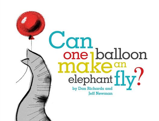 Can One Balloon Make an Elephant Fly? By Jeff Newman