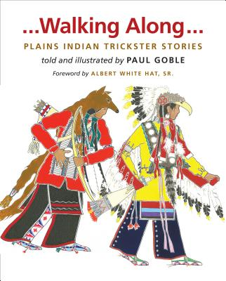 Walking Along: Plains Indian Trickster Stories Cover Image