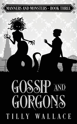 Gossip and Gorgons Cover Image