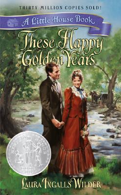 These Happy Golden Years (Little House #8) Cover Image