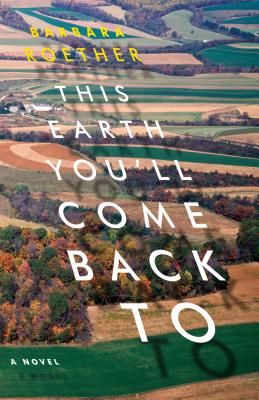 Cover for This Earth You'll Come Back to