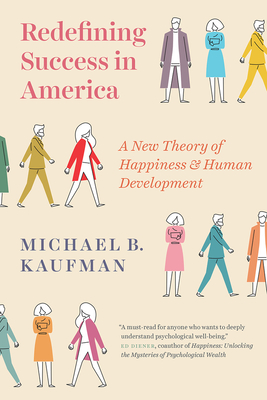 Redefining Success in America: A New Theory of Happiness and Human Development Cover Image
