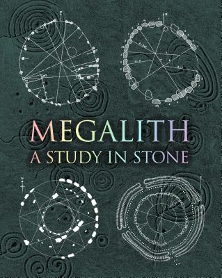 Megalith: Studies in Stone (Wooden Books) Cover Image