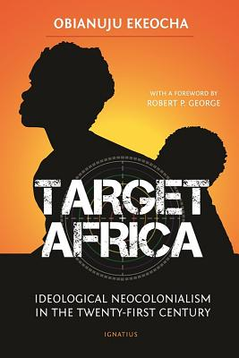 Target Africa: Ideological Neo-Colonialism Of The Twenty-First Century Cover Image