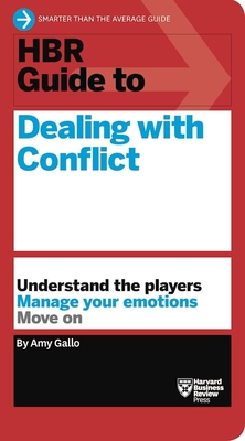HBR Guide to Dealing with Conflict (HBR Guide Series) (Harvard Business Review Guides) Cover Image