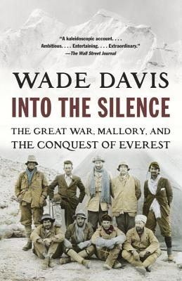 Into the Silence: The Great War, Mallory, and the Conquest of Everest Cover Image