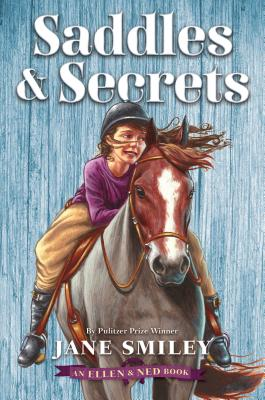 Saddles & Secrets (An Ellen and Ned Book) by Jane Smiley