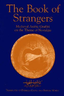 The Book of Strangers: Mediaeval Arabic Graffiti on the Theme of Nostalgia Cover Image
