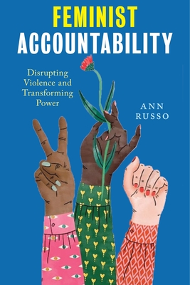 Feminist Accountability: Disrupting Violence and Transforming Power Cover Image