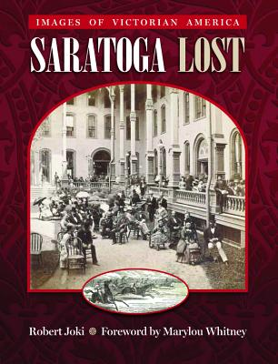 Saratoga Lost: Images of Victorian America Cover Image