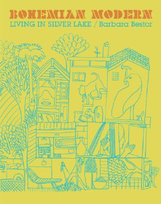 Bohemian Modern: Living in Silver Lake Cover Image
