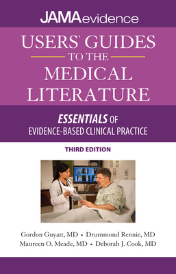 Users' Guides to the Medical Literature: Essentials of Evidence-Based Clinical Practice, Third Edition Cover Image