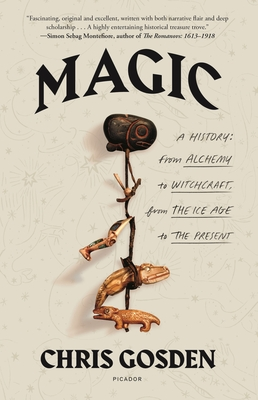 Magic: A History: From Alchemy to Witchcraft, from the Ice Age to the Present Cover Image