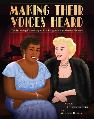 Making Their Voices Heard: The Inspiring Friendship of Ella Fitzgerald and Marilyn Monroe Cover Image