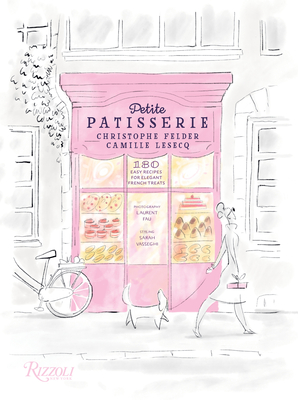 Petite Patisserie: 180 Easy Recipes for Elegant French Treats Cover Image