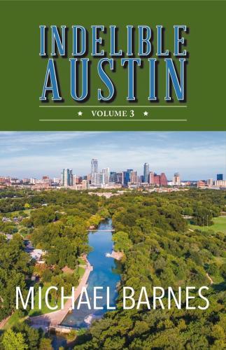 Indelible Austin: Volume 3 Cover Image
