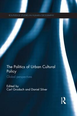 The Politics of Urban Cultural Policy: Global Perspectives Cover Image