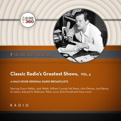 Classic Radio's Greatest Shows, Vol. 5 Lib/E Cover Image