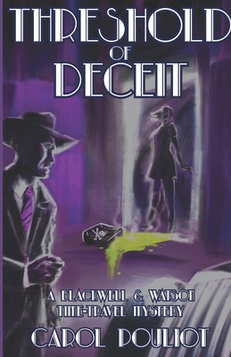 Threshold of Deceit: A Blackwell and Watson Time-Travel Mystery Cover Image