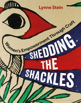 Shedding the Shackles: Women's Empowerment through Craft Cover Image