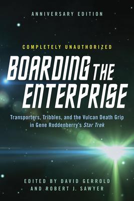 Boarding the Enterprise: Transporters,Tribbles, And the Vulcan Death Grip in Gene Roddenberry's Star Trek Cover Image