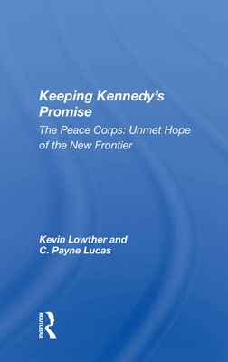 Keeping Kennedy's Promise: The Peace Corps: Unmet Hope of the New Frontier Cover Image