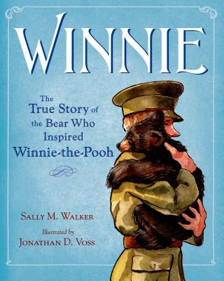 Winnie: The True Story of the Bear Who Inspired Winnie-the-Pooh Cover Image