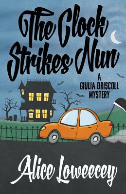 The Clock Strikes Nun (Giulia Driscoll Mystery #4) Cover Image