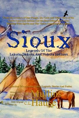 Sioux Legends Of The Lakota, Dakota, And Nakota Indians (Native American Legends #2) Cover Image
