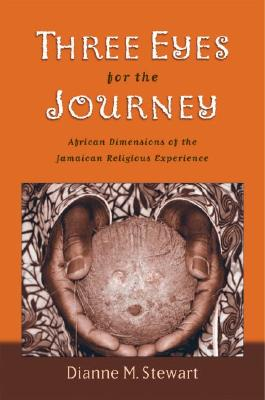 Three Eyes for the Journey: African Dimensions of the Jamaican Religious Experience cover