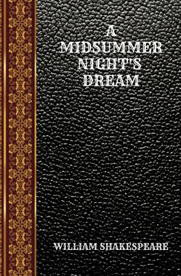 A Midsummer Night's Dream: By William Shakespeare Cover Image