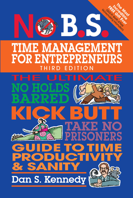 Cover for No B.S. Time Management for Entrepreneurs