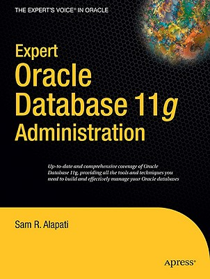 Expert Oracle Database 11g Administration (Expert's Voice in Oracle) Cover Image