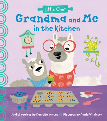 Grandma and Me in the Kitchen (Little Chef) Cover Image