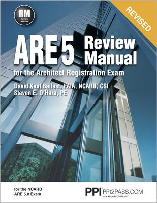 PPI ARE 5 Review Manual for the Architect Registration Exam (Revised, Paperback) – Comprehensive Review Manual for the NCARB 5.0 Exam Cover Image