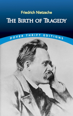 The Birth of Tragedy (Dover Thrift Editions) Cover Image