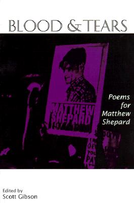 Blood and Tears: Poems for Matthew Shepard Cover Image