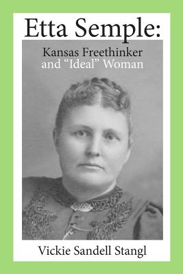 Etta Semple: Kansas Freethinker and Ideal Woman Cover Image