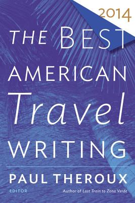 The Best American Travel Writing 2014 (The Best American Series ®) Cover Image
