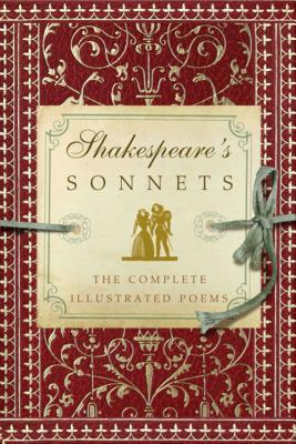 Shakespeare's Sonnets: The Complete Illustrated Edition Cover Image