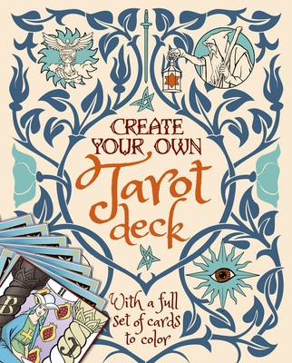 Create Your Own Tarot Deck: With a Full Set of Cards to Color Cover Image