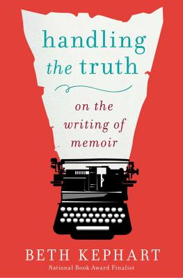 Handling the Truth: On the Writing of Memoir Cover Image