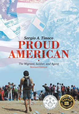 Proud American: The Migrant, Soldier, and Agent: Revised Edition Cover Image