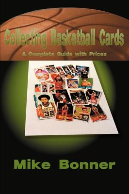 Collecting Basketball Cards: A Complete Guide with Prices Cover Image
