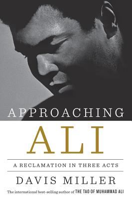 Approaching Ali: A Reclamation in Three Acts Cover Image
