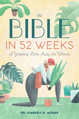 The Bible in 52 Weeks: A Yearlong Bible Study for Women Cover Image