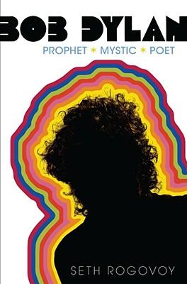 Bob Dylan: Prophet, Mystic, Poet Cover Image